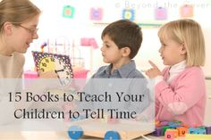 Teach your #children to tell #time with these 15 educational #books. Great for #homeschoolers | www.beyondthecoverblog.com