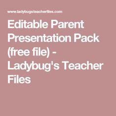 Editable Parent Presentation Pack (free file) - Ladybug's Teacher Files