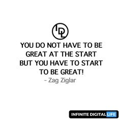 YOU DO NOT HAVE TO BE GREAT AT THE START BUT YOU HAVE TO START TO BE GREAT! -Zag Ziglar That's true wisdom so start!  Double tap if you agree! Tag your friends who need to see this! Follow me for more motivation and inspiration!  @infinitedigitallife  @infinitedigitallife