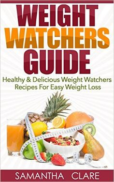 Weight Watchers: Weight Watchers Guide - Healthy & Delicious Weight Watchers Recipes For Easy Weight Loss (Weight Watchers Cookbook) - Kindle edition by Samantha Clare. Health, Fitness & Dieting Kindle eBooks @ Amazon.com.