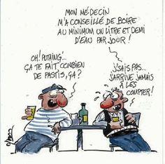 Combien d'eau mettre dans un Pastis? - Mon médecin m'a conseillé de boire au minimum un litre et demi d'eau par jour. - Oh Putaing', ça te fait combien de Pastis, ça ? - Je ne sais pas, j'arrive jamais à les compter ! LA NOUVELLE VOITURE... - J'ai un... Gout Relief, Funny French, Funny Sites, Image Fun, Image Comics, Funny Cartoons, Cartoon Art, Caricature, Blog