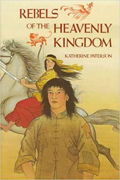 Amazon.com: Rebels of the Heavenly Kingdom (9780525669111): Paterson, Katherine: Books Katherine Paterson, Bridge To Terabithia, Newbery Medal, National Book Award, Children's Literature, Book Publishing, Rebel, Childrens Books, Novels