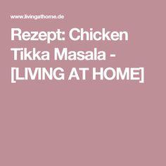 Rezept: Chicken Tikka Masala - [LIVING AT HOME]