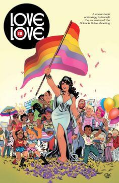 [QUADRINHOS] Love is Love: HQ feita em apoio à comunidade LGBT tem preview divulgado.