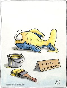 Wenn Fische die Farbe wechseln sind sie... genau fisch-gestrichen www.och-noe.de - Cartoons