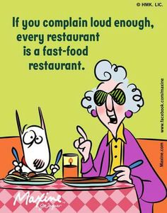 With enough complaining. ........