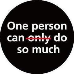 One person can do so much.