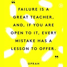Work Motivation Quotes : QUOTATION – Image : Quotes Of the day – Description Failure is a great teacher, and, if you are open to it, every mistake has a lesson to offer. Sharing is Caring – Don't forget to share this quote ! Now Quotes, True Quotes, Great Quotes, Words Quotes, Quotes To Live By, Inspirational Quotes, Oprah Quotes, Sayings, Super Quotes