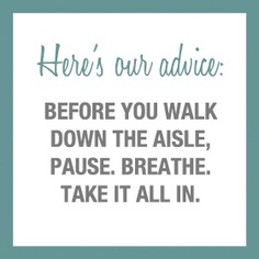 Wedding Quotes- Remember to take it all in!