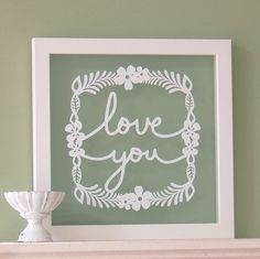 Love you - Papercut wall art / picture  A great Valentine's Day decor idea.