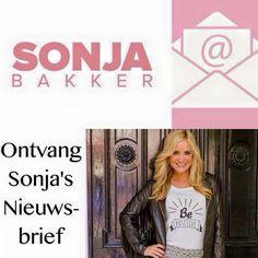 ABONNEER je op onze Nieuwsbrief! Zo blijf je op de hoogte van alle leuke nieuwtjes, tips en aanbiedingen!  Abonneer op www.sonjabakker.nl