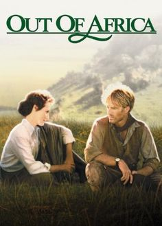 Out of Africa.  Oh!  I SO loved this movie.  My FAVORITE movie! <3