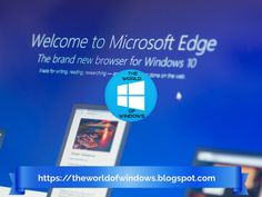 The ultimate user guide in using for Windows Customizing the Edge Browser. - The World of Windows Microsoft Edge Browser, In Use, Go To Settings, Web Technology, User Guide, Windows 10, Manual, Textbook