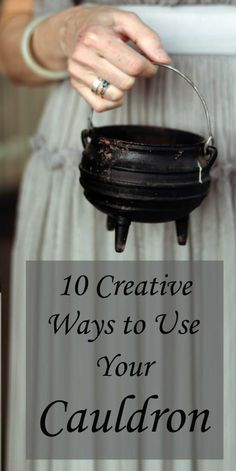 How to Use Your Cauldron in Witchcraft, Magick, Rituals and Spells.