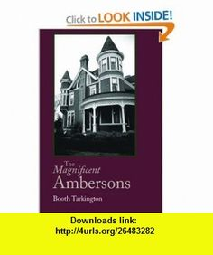 The Magnificent Ambersons, Large-Print Edition (9781600962844) Booth Tarkington , ISBN-10: 160096284X  , ISBN-13: 978-1600962844 ,  , tutorials , pdf , ebook , torrent , downloads , rapidshare , filesonic , hotfile , megaupload , fileserve