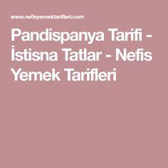 Pandispanya Tarifi - İstisna Tatlar - Nefis Yemek Tarifleri