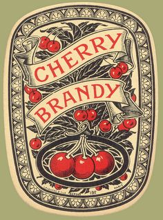 Cherry Brandy Label~MryMrysMrkt~I once had a Serbian boyfriend who would bring back  pear and peach brandy  that his family made there. So wonderful..fine and smooth and strong.