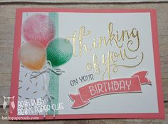 Time of Year Stamp set from Stampin' Up! Vellum Balloons from Balloon Celebration Stamp set from Stampin' Up! 40th Birthday Cards, Bday Cards, Handmade Birthday Cards, Greeting Cards Handmade, Birthday Banners, Birthday Ideas, Birthday Quotes, Birthday Celebration, Up Balloons