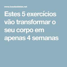 Estes 5 exercícios vão transformar o seu corpo em apenas 4 semanas