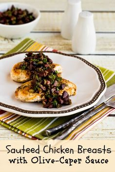 Sauteed Chicken Breasts Recipe with Olive and Caper Sauce (Low-Carb, Gluten-Free, Paleo)