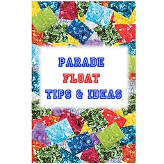 This affordable Parade Float Tips and Ideas  helps you create an awesome parade float.
