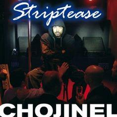 Striptease (2007)  - El Chojin