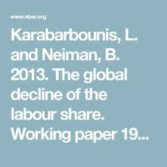 Karabarbounis, L. and Neiman, B. 2013. The global decline of the labour share. Working paper 19136. Cambridge, MA, National Bureau of Economic Research.