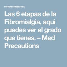 Las 6 etapas de la Fibromialgia, aqui puedes ver el grado que tienes. – Med Precautions