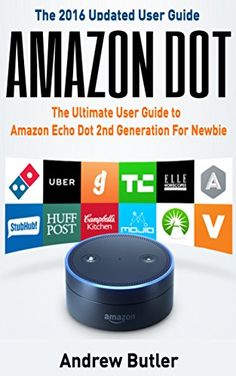 Amazon Echo: Dot : The Ultimate User Guide to Amazon Echo Dot 2nd Generation For Newbie (Amazon Echo 2016,user manual,web services,by amazon,Free books,Free ... (Amazon Prime, smart devices, internet) - freebookzone.down...