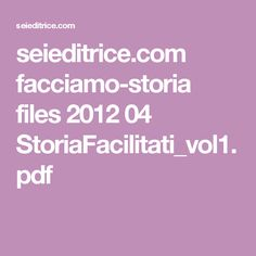 seieditrice.com facciamo-storia files 2012 04 StoriaFacilitati_vol1.pdf