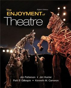 The Enjoyment of Theatre, 8th Edition (PN2037 .C27 2011)  Lisa Sturtridge Collection
