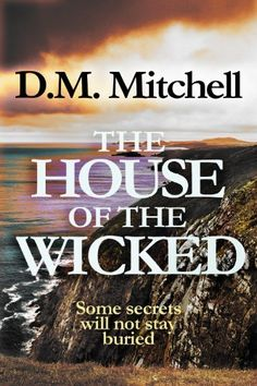 The House of the Wicked (a psychological thriller combining mystery, murder, crime and suspense) by D. M. Mitchell, http://www.amazon.com/dp/B006RKRKKA/ref=cm_sw_r_pi_dp_BPzbsb1SYYZ1G