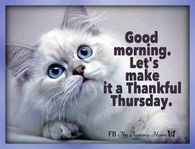 Good Morning. Let's Make It A Thankful Thursday