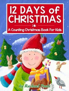 12 Days Of Christmas: A Counting Christmas Book For Kids by Rachael Poole, http://www.amazon.com/dp/B00AKEWIBA/ref=cm_sw_r_pi_dp_bAOOsb1PPFEC5