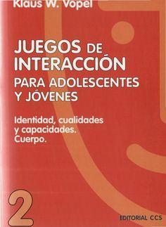 JUEGOS DE INTERACCIÓN PARA ADOLESCENTES Y JÓVENES 129 páginas