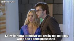 Dating Tip #203: Show her how attentive you are by not noticing when she's been possessed. Happy Birthday to the perfect David Tennant!