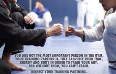 Respect your training partners.