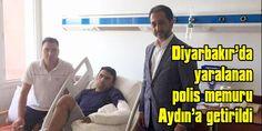 Diyarbakır'da yaralanan polis memuru Aydın'a getirildi