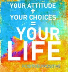 Your attitude DOES affect your life!