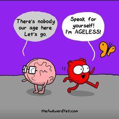 I'm ageless! Love the Awkward Yeti. Funny Cartoons, Funny Comics, Heart And Brain Comic, The Awkward Yeti, Akward Yeti, Life Comics, Training Your Puppy, Thats The Way, Awkward Moments