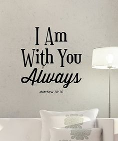 Look at this #zulilyfind! 'I Am With You Always' Wall Quotes™ Decal #zulilyfinds