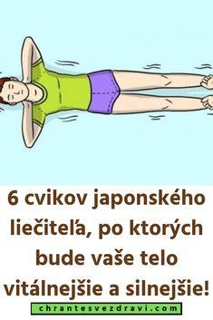 6 cvikov japonského liečiteľa, po ktorých bude vaše telo vitálnejšie a silnejšie! Health Fitness, Outdoor, Outdoors, Outdoor Games, The Great Outdoors, Fitness, Health And Fitness