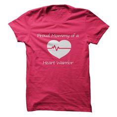 PROUD MOMMY OF A HEART WARRIOR. CONGENITAL HEART DEFECT AWARENESS T-SHIRT. www.sunfrogshirts.com/LifeStyle/Congenital-Heart-Defect-Awareness-Tee-5uns-Ladies-HotPink.html?3298 $19