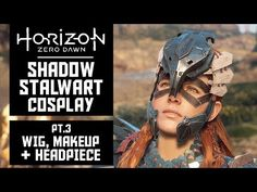 Wig, Makeup & Headpiece - HZD Shadow Stalwart Cosplay - Pt3 - YouTube