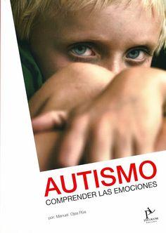 TEA: PERSONAS CON CAPACIDADES DIFERENTES: Autismo: Comprender las Emociones.