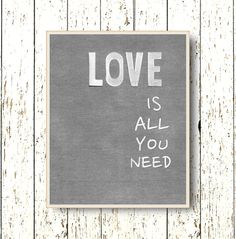 Love is all you need family room art  gray and white by LilChipie, $14.00