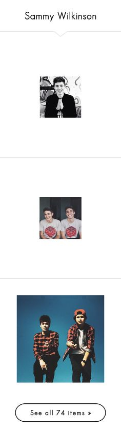 """Sammy Wilkinson"" by evellynsilva ❤ liked on Polyvore featuring sammy, sam wilkinson, magcon, boys, viners, people und anon"