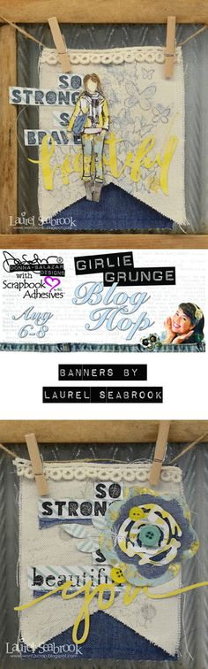 Girlie Grunge Blog Hop - Banners by @laurel_seabrook for #DonnaSalazar with #SBAdhesivesby3L new products - Blog Hop Aug 6-8