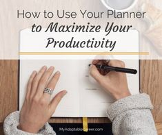 How to Use Your Planner to Maximize Your Productivity – My Adaptable Career – Productivity and Time Management for Solopreneurs