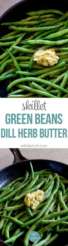 Skillet Green Beans with Dill Herbed Butter Recipe - These Skillet Green Beans with Dill Herbed Butter makes a quick and easy side dish perfect for a weeknight meal or when entertaining! // addapinch.com